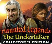 Haunted Legends The Undertaker Collectors Edition