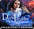 868224 Dark Parables The Final Cinderella Collectors Editio