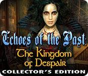 Echoes of the Past The Kingdom of Despair