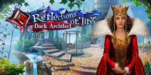 Reflections of Life Dark Architect Collector s Edition