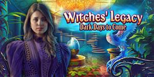 Witches Legacy Dark Days to Come