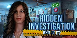 Hidden Investigation Who did it