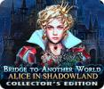 890946 Bridge to Another World  Alice in Shadowlan