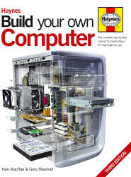 Haynes Manual : Build your own Computer - 3rd edition